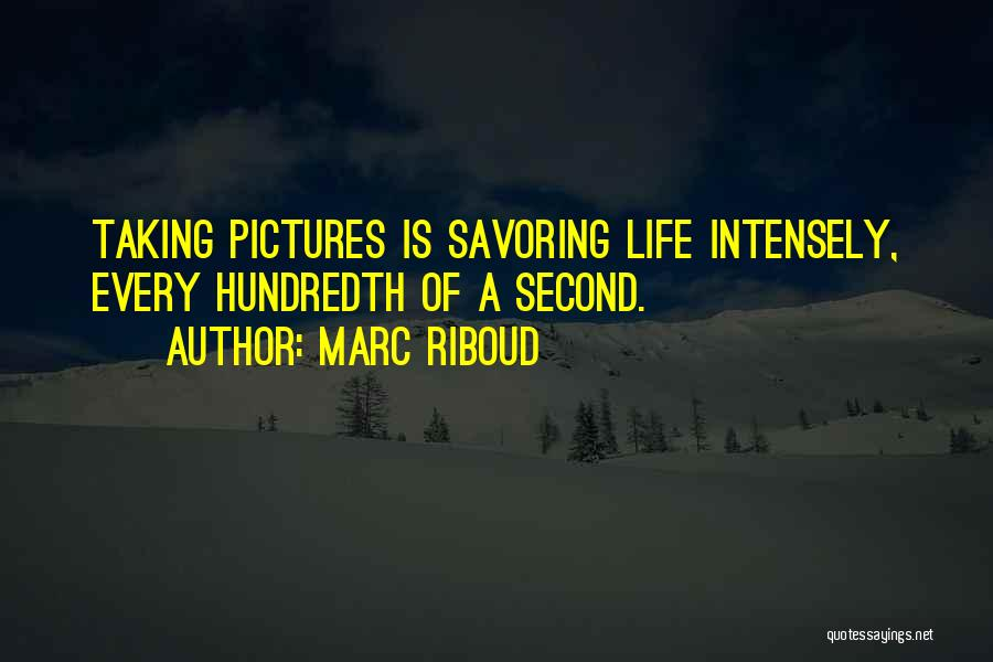Taking Pictures Of Life Quotes By Marc Riboud