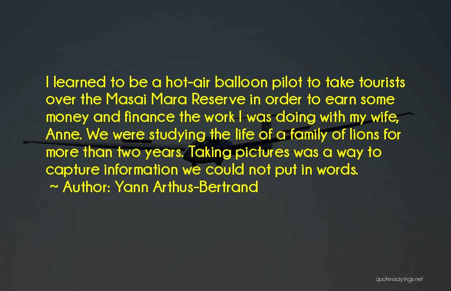 Taking Pictures Of Life Quotes By Yann Arthus-Bertrand