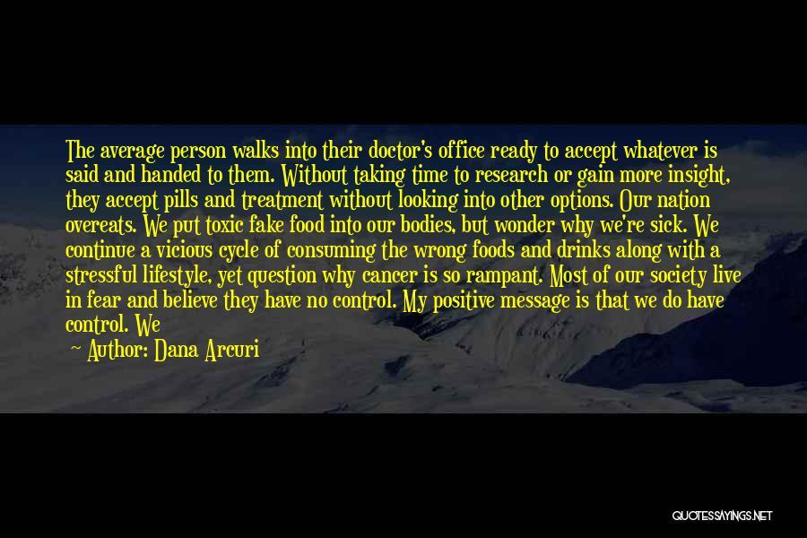 Taking Pills Quotes By Dana Arcuri