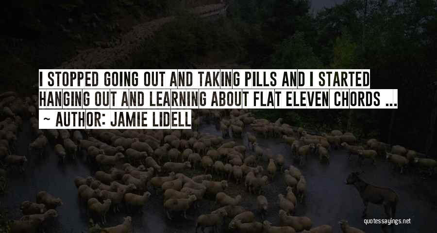 Taking Pills Quotes By Jamie Lidell
