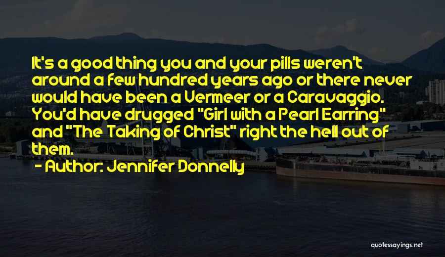 Taking Pills Quotes By Jennifer Donnelly