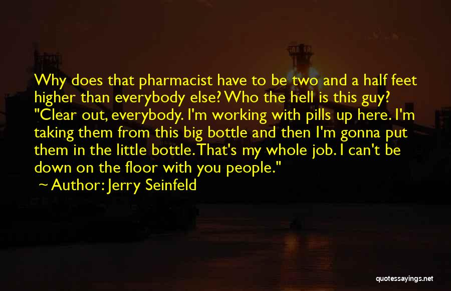 Taking Pills Quotes By Jerry Seinfeld