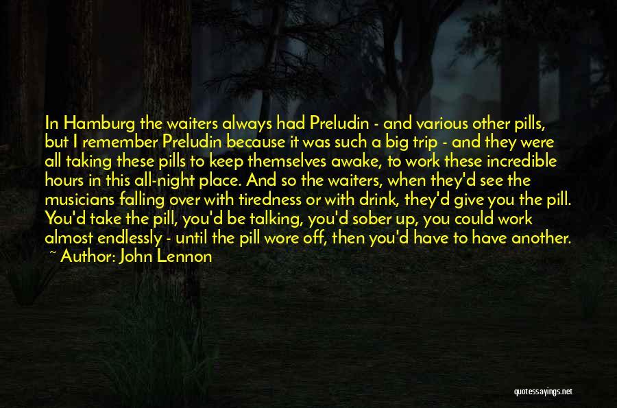 Taking Pills Quotes By John Lennon