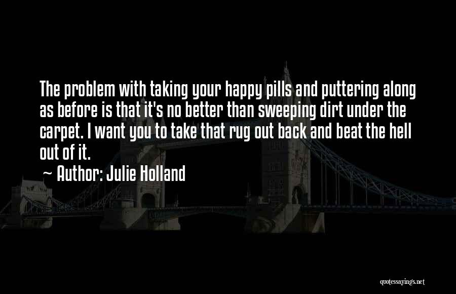 Taking Pills Quotes By Julie Holland