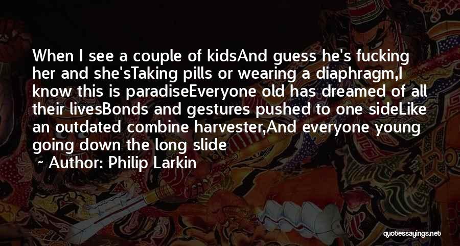 Taking Pills Quotes By Philip Larkin