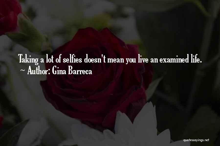 Taking Selfies Quotes By Gina Barreca