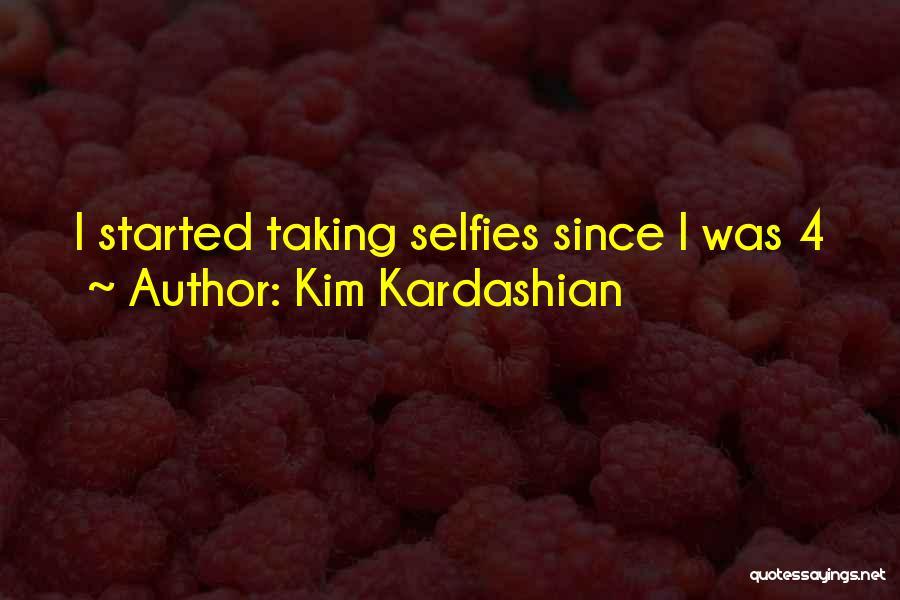 Taking Selfies Quotes By Kim Kardashian
