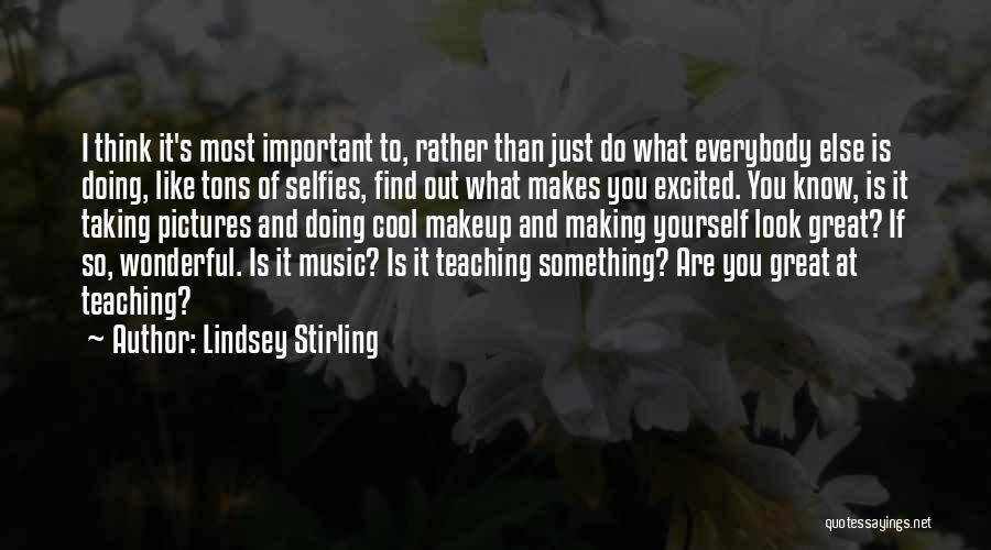 Taking Selfies Quotes By Lindsey Stirling