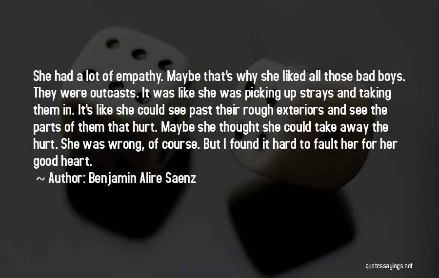 Taking Things Wrong Way Quotes By Benjamin Alire Saenz