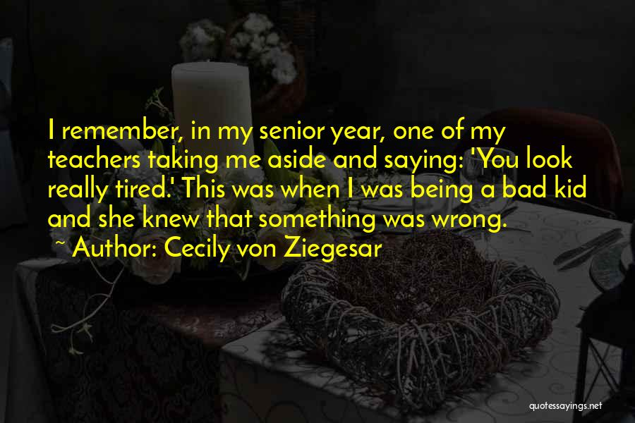 Taking Things Wrong Way Quotes By Cecily Von Ziegesar