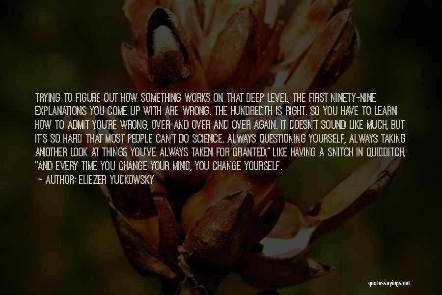 Taking Things Wrong Way Quotes By Eliezer Yudkowsky