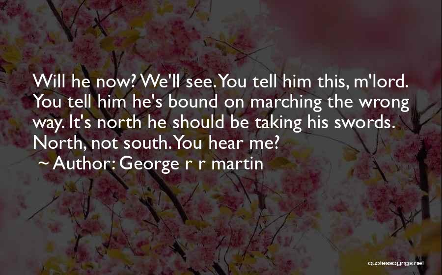 Taking Things Wrong Way Quotes By George R R Martin