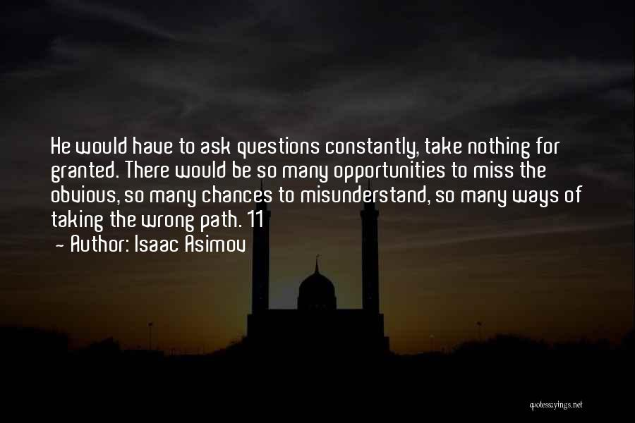 Taking Things Wrong Way Quotes By Isaac Asimov