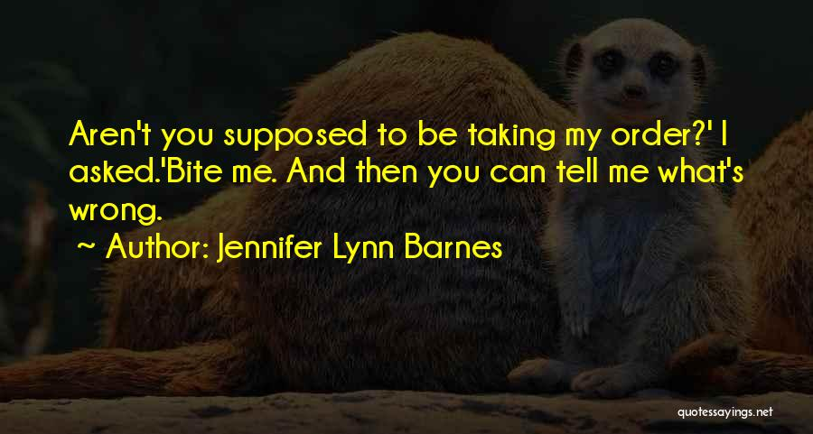Taking Things Wrong Way Quotes By Jennifer Lynn Barnes