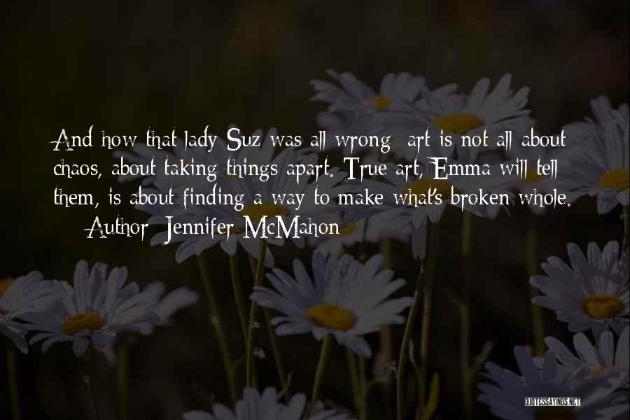 Taking Things Wrong Way Quotes By Jennifer McMahon