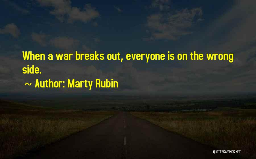 Taking Things Wrong Way Quotes By Marty Rubin