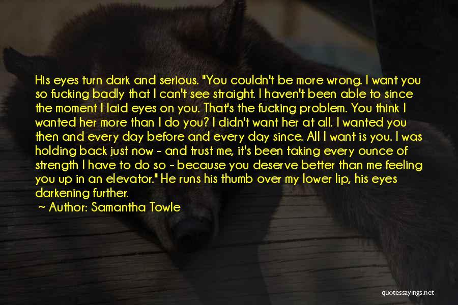 Taking Things Wrong Way Quotes By Samantha Towle