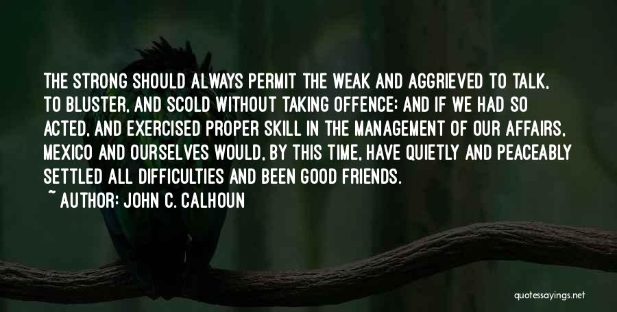 Taking Time For Friends Quotes By John C. Calhoun