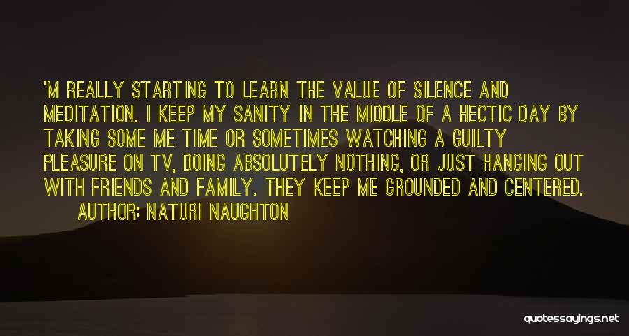 Taking Time For Friends Quotes By Naturi Naughton