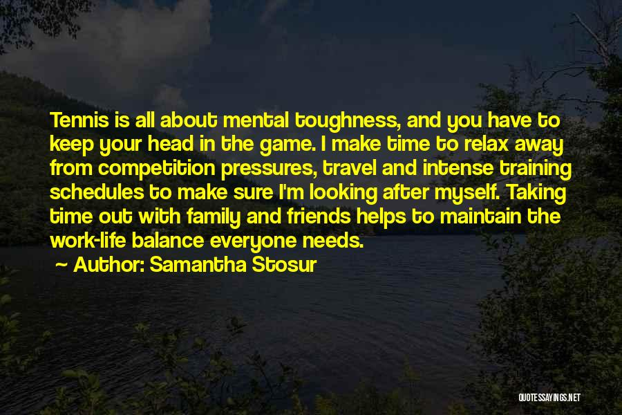 Taking Time For Friends Quotes By Samantha Stosur