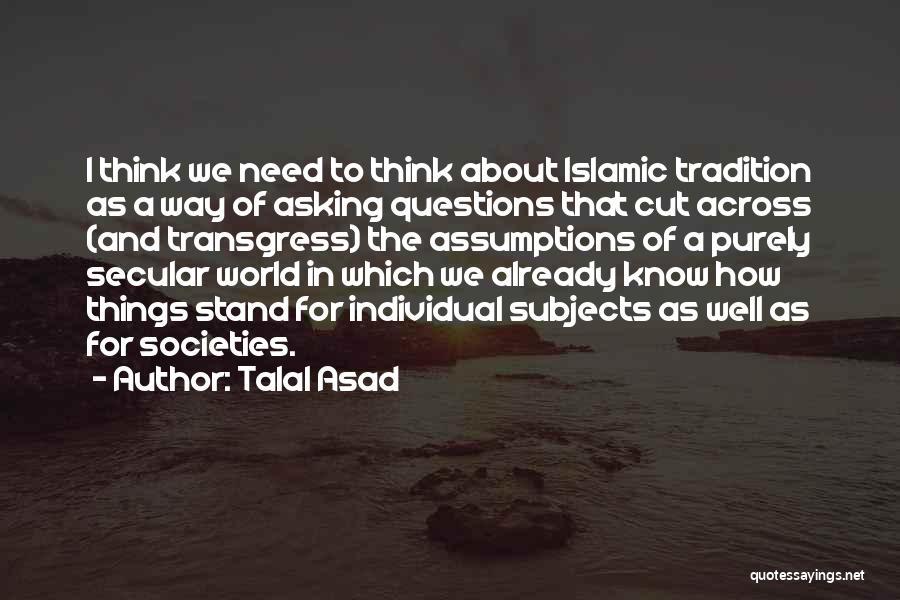 Talal Asad Quotes 1019805