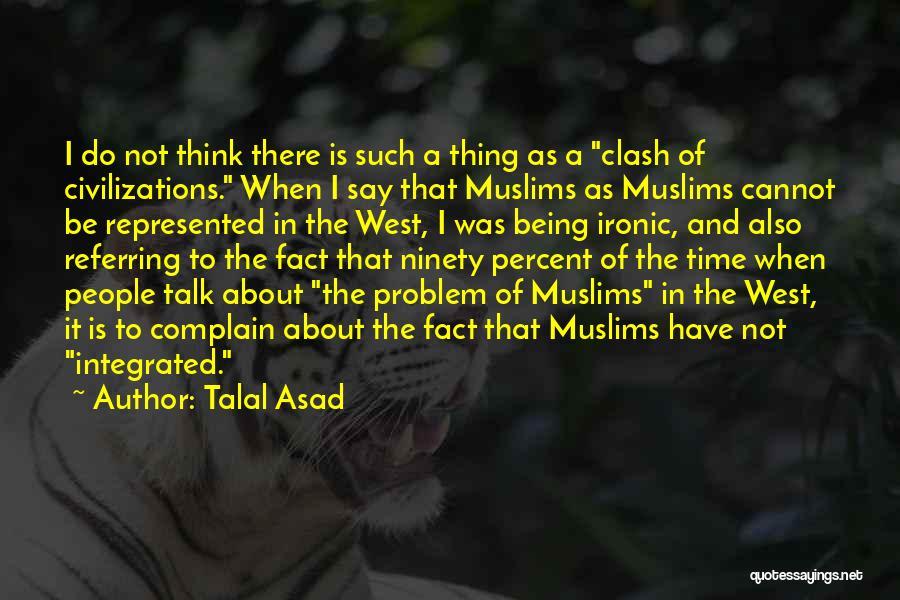 Talal Asad Quotes 2127024