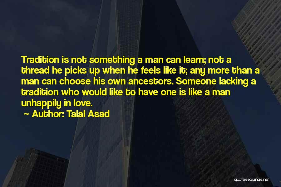 Talal Asad Quotes 390536
