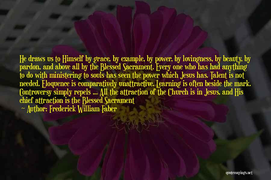 Talent And Beauty Quotes By Frederick William Faber