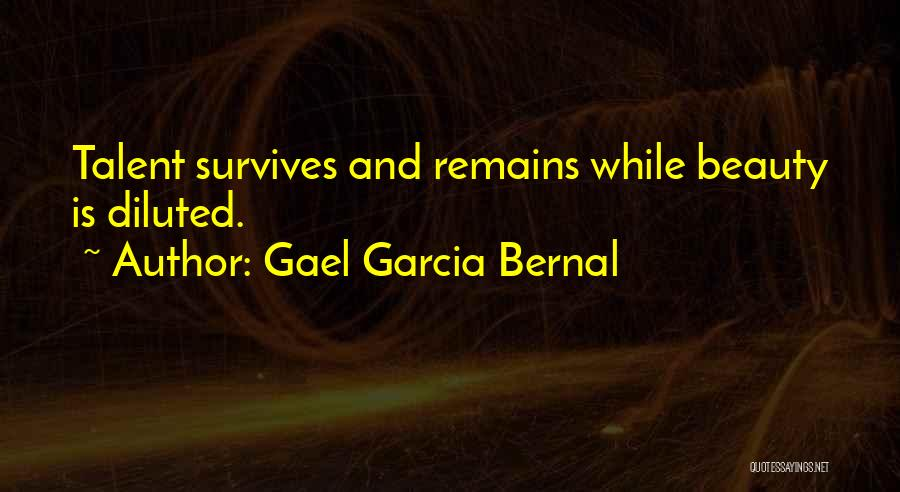Talent And Beauty Quotes By Gael Garcia Bernal