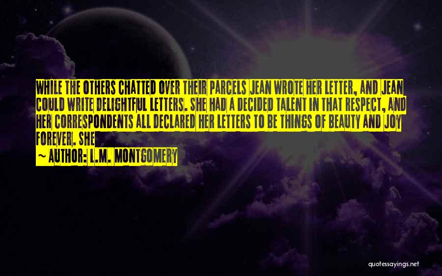Talent And Beauty Quotes By L.M. Montgomery