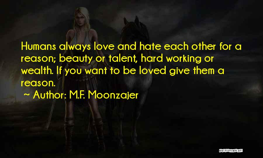 Talent And Beauty Quotes By M.F. Moonzajer