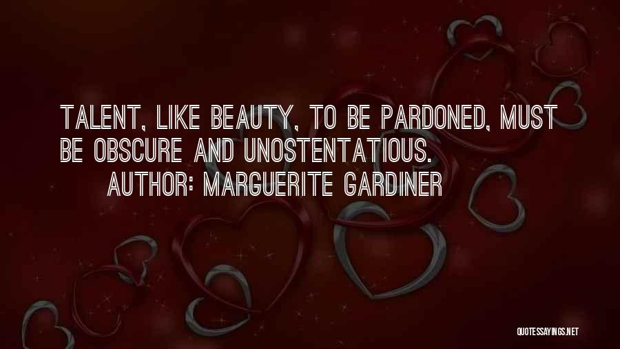 Talent And Beauty Quotes By Marguerite Gardiner
