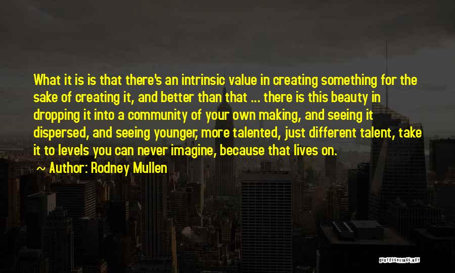 Talent And Beauty Quotes By Rodney Mullen