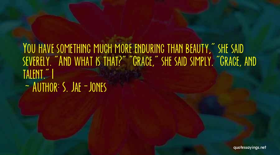 Talent And Beauty Quotes By S. Jae-Jones