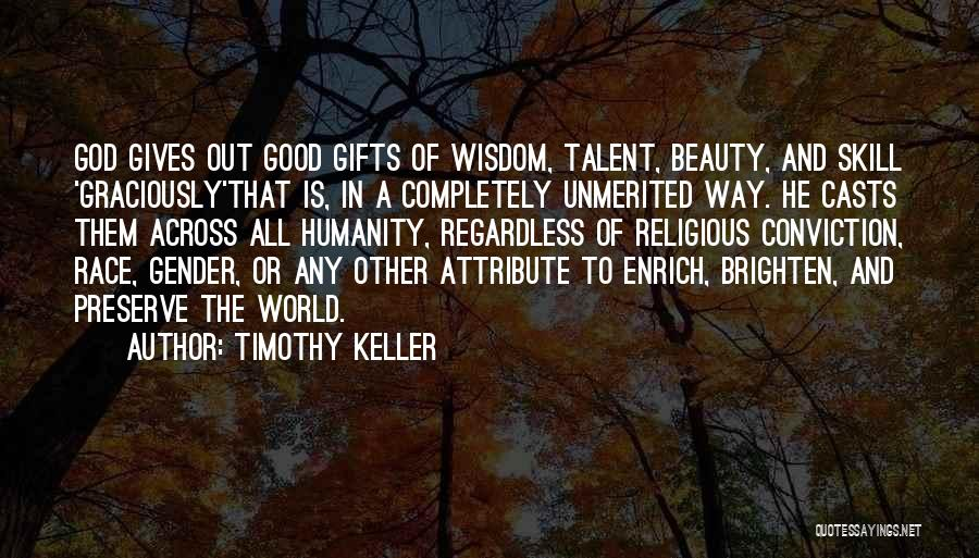 Talent And Beauty Quotes By Timothy Keller