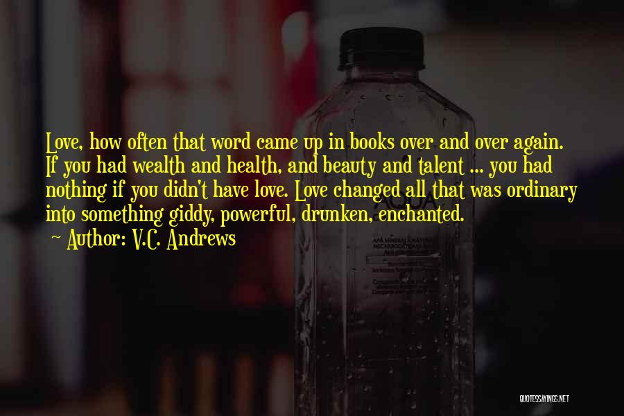Talent And Beauty Quotes By V.C. Andrews