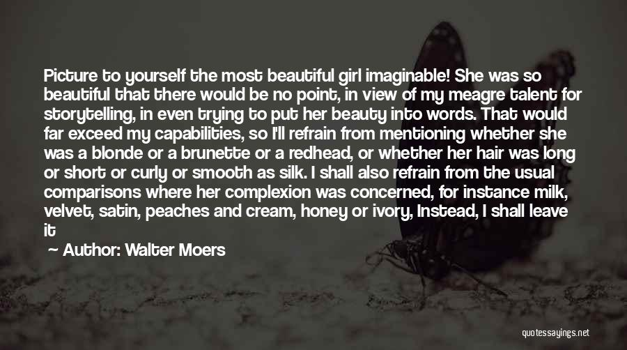 Talent And Beauty Quotes By Walter Moers