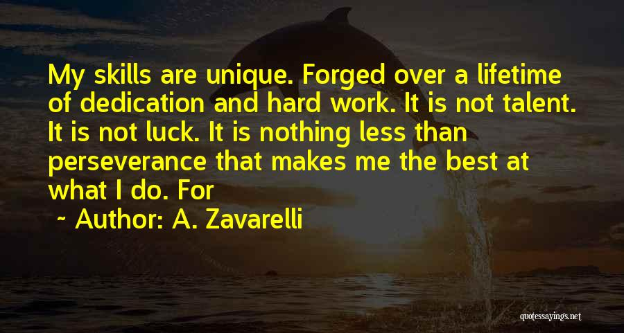 Talent And Luck Quotes By A. Zavarelli