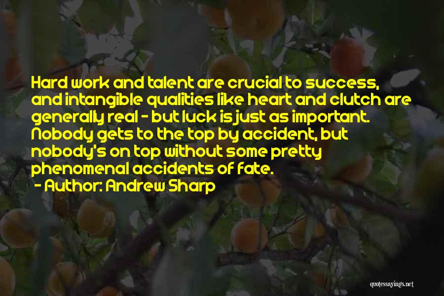 Talent And Luck Quotes By Andrew Sharp