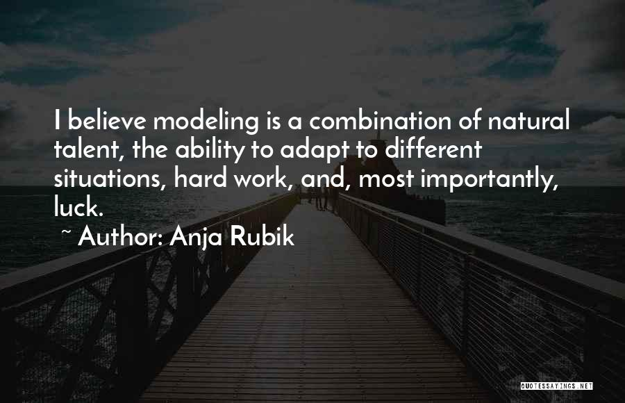 Talent And Luck Quotes By Anja Rubik