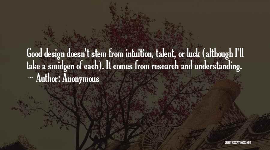 Talent And Luck Quotes By Anonymous