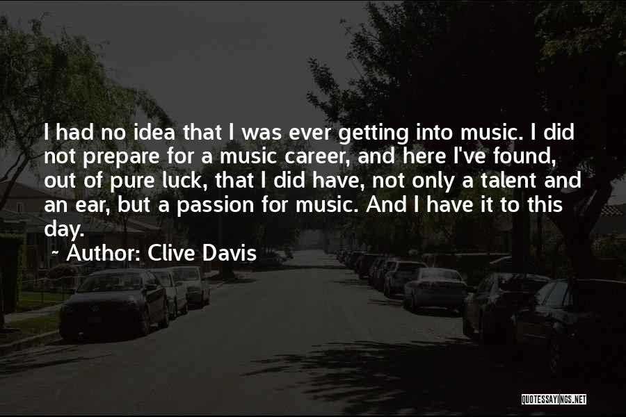 Talent And Luck Quotes By Clive Davis