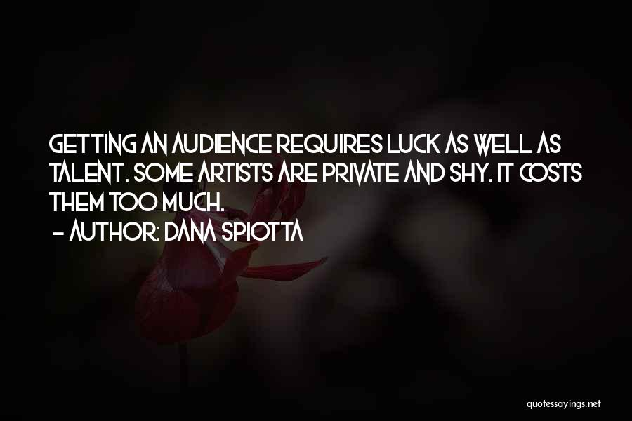 Talent And Luck Quotes By Dana Spiotta