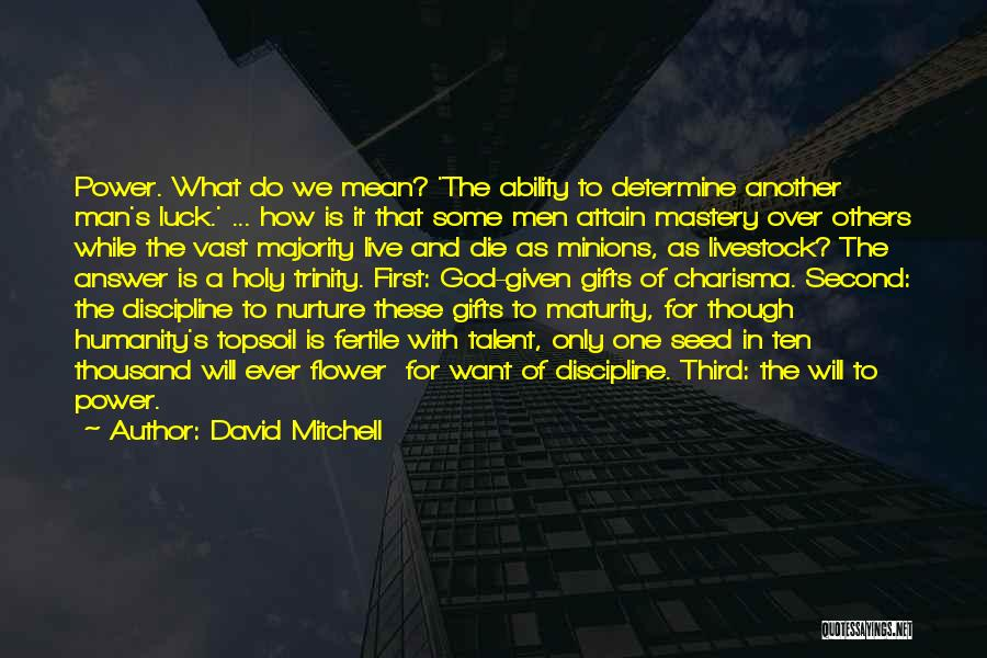 Talent And Luck Quotes By David Mitchell