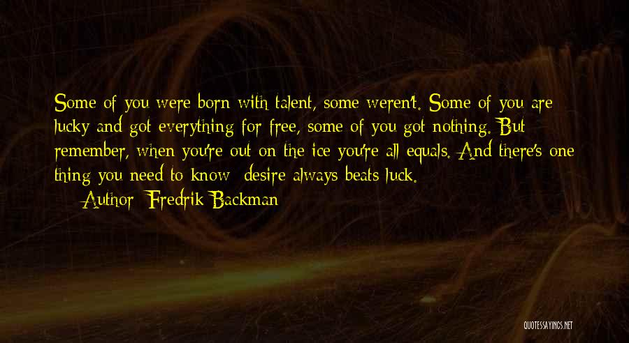 Talent And Luck Quotes By Fredrik Backman
