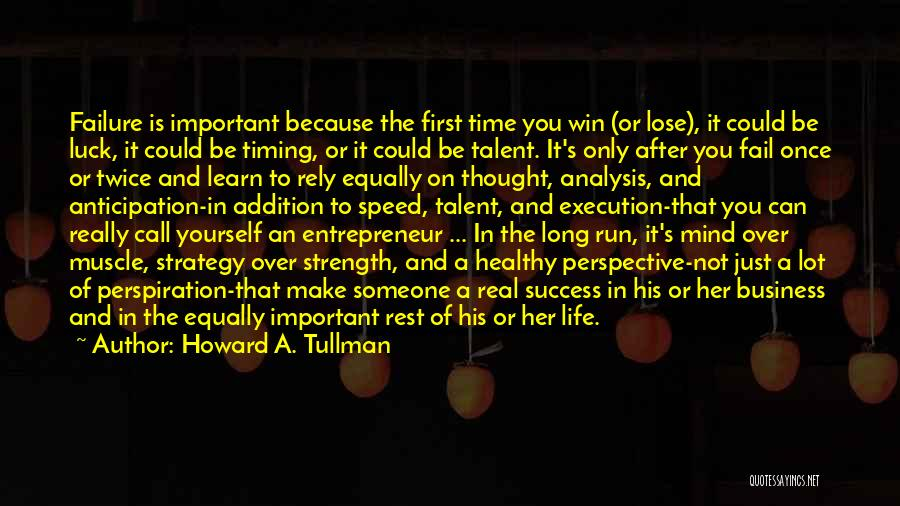 Talent And Luck Quotes By Howard A. Tullman