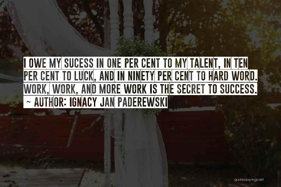 Talent And Luck Quotes By Ignacy Jan Paderewski