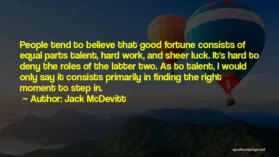 Talent And Luck Quotes By Jack McDevitt