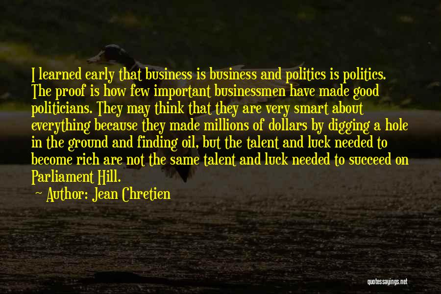 Talent And Luck Quotes By Jean Chretien