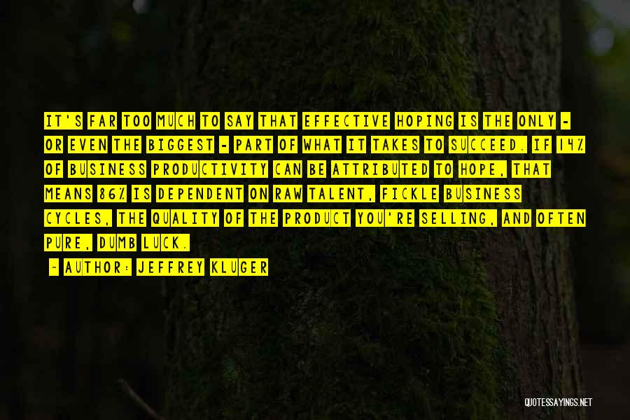 Talent And Luck Quotes By Jeffrey Kluger